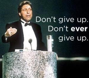"""Don't Give Up! Don't Ever Give Up!"" – Jimmy Valvano ""Live. Just Live!"" – Stuart Scott"
