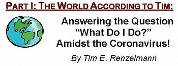 "The World According to Tim: Answering the Question ""What Do I Do?"" Amidst Coronavirus!"