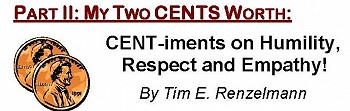 My Two CENTS Worth: CENT-iments on Humility, Respect and Empathy!